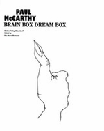 Paul McCarthy: Brain Box, Dream Box