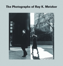The Photographs of Ray K. Metzker
