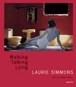 Laurie Simmons: Walking, Talking, Lying