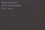 Richard Prince: Early Photographs 1977-1979