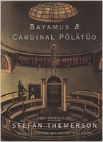 Bayamus & Cardinal P�l�t�o: Two Novels