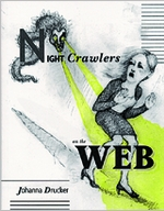 Johanna Drucker:Night Crawlers On The Web