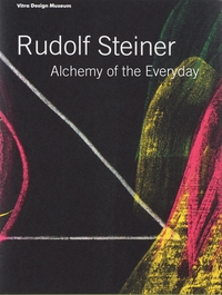Rudolf Steiner: Alchemy of the Everyday