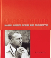 Marcel Breuer: Design and Architecture