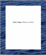 Eden's Edge: Fifteen L.A. Artists