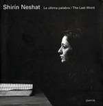 Shirin Neshat: The Last Word