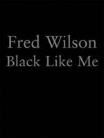 Fred Wilson: Black Like Me