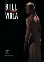 Bill Viola: Reflections
