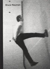 Bruce Nauman: Inside the White Cube