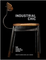 Industrial Chic: 50 Icons of Furniture Design