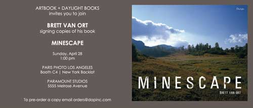1:00PM Brett Van Ortt will sign Minescape.   ARTBOOK + Paris Photo Signings, Sunday, April 28
