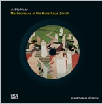 Masterpieces of the Kunsthaus Z�rich: Art to Hear Series