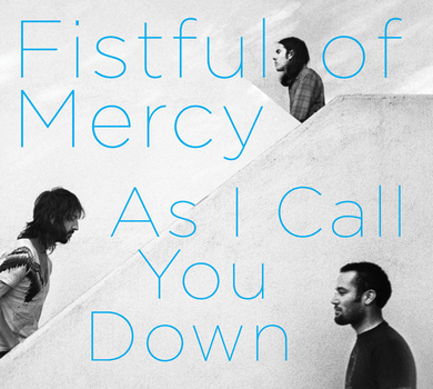 Fistful of Mercy - As I Call You Down Vinyl