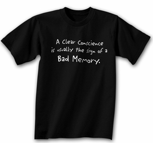 Funny T-shirt - A Clear Conscience Black Tee Shirt