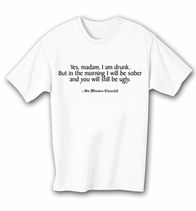 Funny Shirt I am Drunk Winston Churchill White Tee