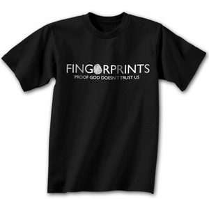 Funny Shirt Fingerprints Proof God Doesn�t Trust Us Black Tee Shirt