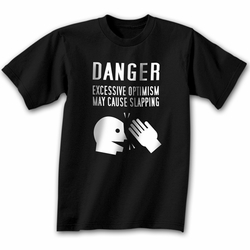 Funny Shirt Danger Excessive Optimism May Cause Slapping Black Tee