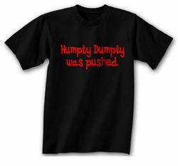 Funny T-shirt - Humpty Dumpty was Pushed Black Tee