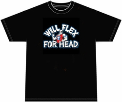 Funny Shirt Will Flex For Head Tee Shirt
