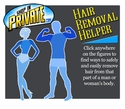 Interactive Hair Removal Guide - Learn to remove hair from anywhere.