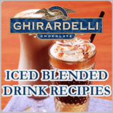 Ghirardelli Iced Blended Drink Recipes
