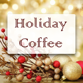 Holiday Coffee