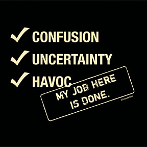 Confusion My Job Here is Done Funny T-shirt