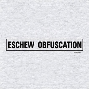 Eschew Obfuscation Funny T-shirt