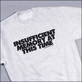 Insufficient Memory(tm) Funny T-shirt