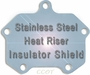 Heat Riser Shield