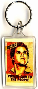 Dexter Lucite Keychain  Power-Saw To The People