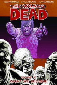 Image Comic Books Walking Dead Trade Paperback Vol. 10 What We Become