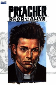 Vertigo Comic BooksPreacherDead or Alive The Collected Covers