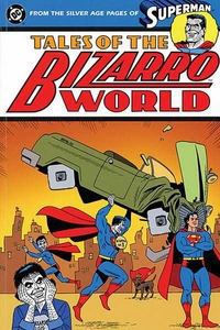 DC Comic Books Superman Tales of the Bizarro World Trade Paperback