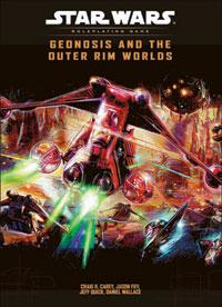 Star Wars Roleplaying Game Geonosis and the Outter Rim Worlds