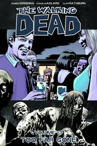 Image Comic Books Walking Dead Trade Paperback Vol. 13 Too Far Gone