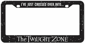 Bif Bang Pow! Twilight Zone License Plate Frame I've Just Crossed Over Into...