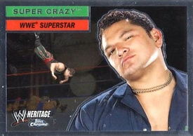 Topps CHROME WWE Heritage Trading Card Superstar # 43 Super Crazy