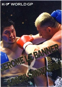 Epoch MMA K-1 World GP Insert Card BW14 Best Bout Jerome Le Banner vs. Junichi Sawayashiki