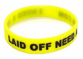 Rubber Wristband Laid Off Need A Job.Com