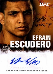 UFC Topps Ultimate Fighting Championship 2010 Championship Single Card Autograph Fighters & Personalities FA-EE Efrain Escudero BLOWOUT SALE!