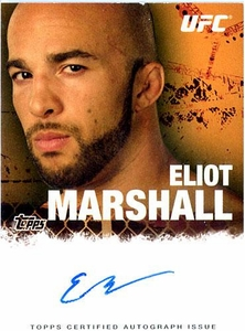 UFC Topps Ultimate Fighting Championship 2010 Championship Single Card Autograph Fighters & Personalities FA-EM Eliot Marshal BLOWOUT SALE!