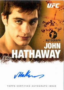 UFC Topps Ultimate Fighting Championship 2010 Championship Single Card Autograph Fighters & Personalities FA-JH John Hathaway 1st Autograph!
