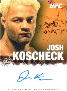 UFC Topps Ultimate Fighting Championship 2010 Championship Single Card Autograph Fighters & Personalities FA-JK Josh Koschek