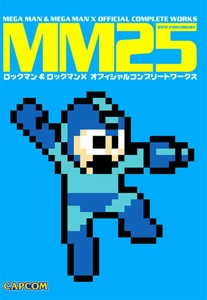 Mega Man Capcom 25th Anniversary Book MM25 Mega Man & Mega Man X Official Complete Works