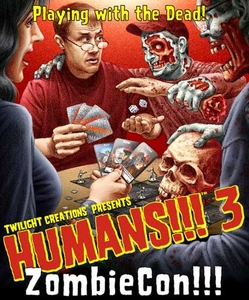 Twilight Creations Board Game Humans!!! 3 Zombie Con!!!