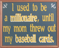 I used to be a millionaire Wooden Sports Sign