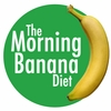 The Morning Banana Diet