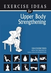 Exercise Ideas for Upper Body Strengthening