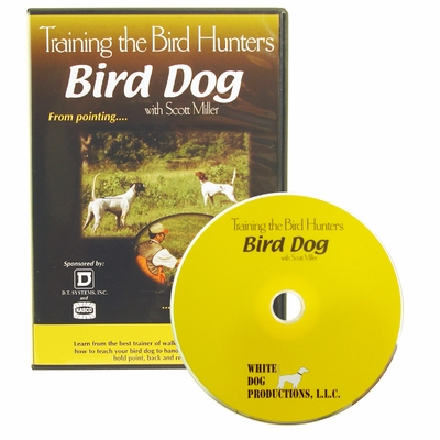 Training the Bird Hunters Bird Dog with Scott Miller DVD